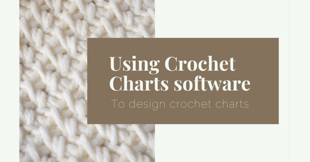 """Feature image with photo of crochet stitches and text """"Using Crochet Charts software to design crochet charts"""""""