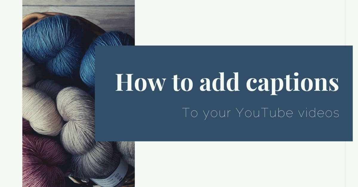 how to add captions to YouTube videos featured image