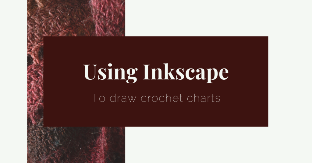 "Featured image with text ""Usking Inkscape to draw crochet charts"""