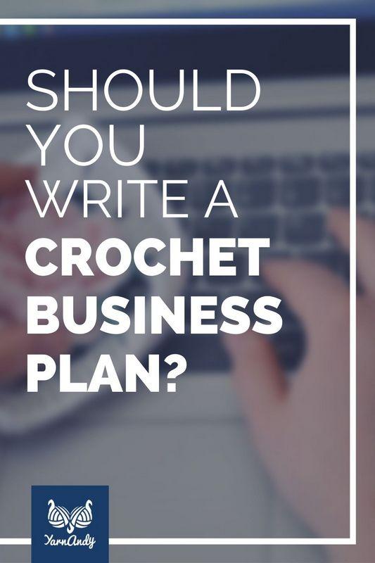 should you write crochet business plan 2