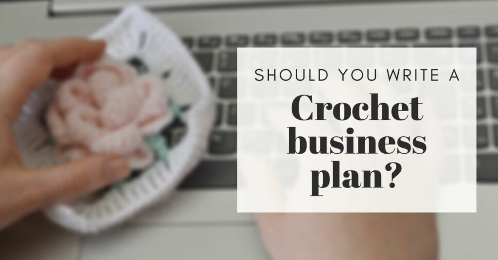 should you write crochet business plan cover