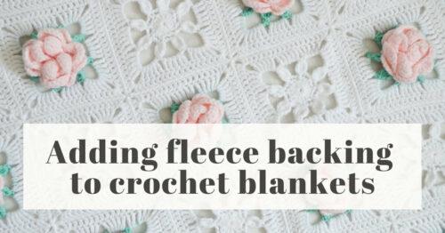 Adding fleece backing to crochet blankets
